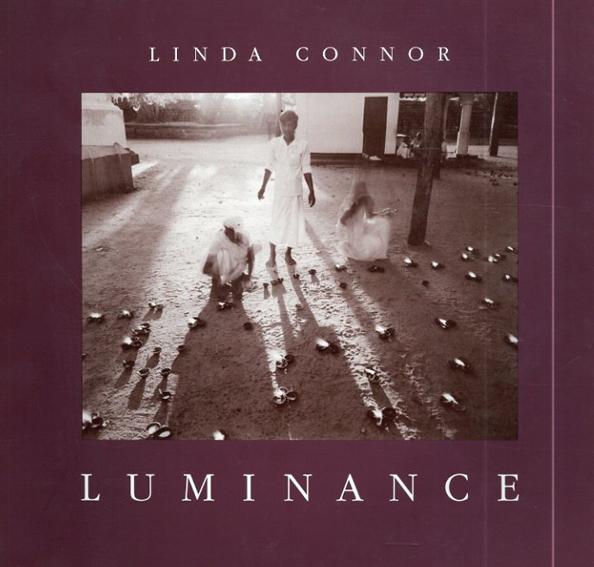 リンダ・コナー写真集 Linda Connor: Luminance Lux3/Linda Connor