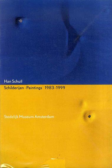 ハン・スクイル Han Schuil: Schilderijen Paintings 1983-1999/Han Schuil