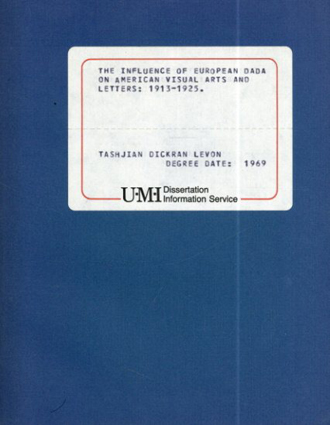 The Influence of European DADA on American Visual Arts And Letters 1913-1925/Tashjian Dickran Levon