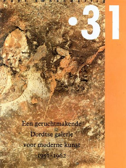 31 Een Geruchtmakende Dortse Galerie Voor Moderne Kunst 1957-1962/