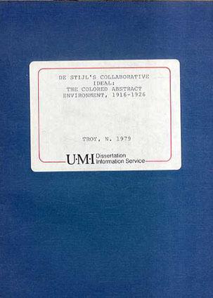 デ・ステイル De Stijl's Collaborative Ideal: The Colored Abstract Environment, 1916-1926/Tony, N