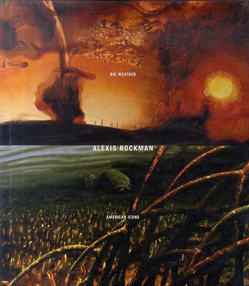 アレクシス・ロックマン Alexis Rockman: American Icons (Paintings) and Big Weather (Works on Paper)/