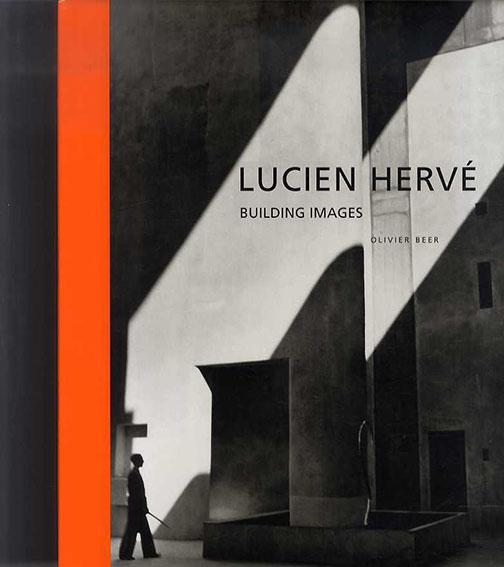ルシアン・エルヴェ Lucien Herve: Building Images (Resources Series)/Olivier Bee Sharon Grevet訳