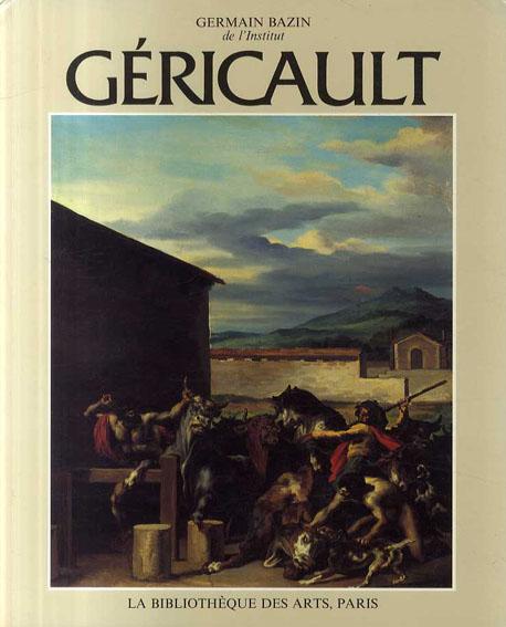 テオドール・ジェリコー カタログ・レゾネ Theodore Gericault: Etude Critique, Documents et Catalogue raisonne, Le Voyage En Italie Tome4/Germain Bazin