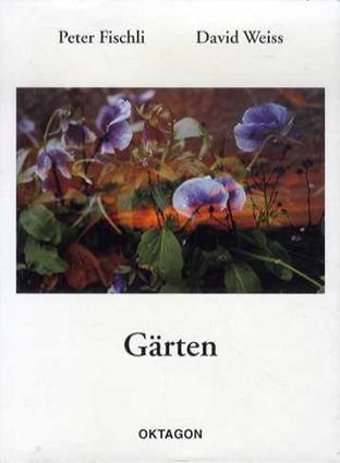 ペーター・フィッシュリ/ダヴィッド・ヴァイス Peter Fischli/David Weiss: Garten/