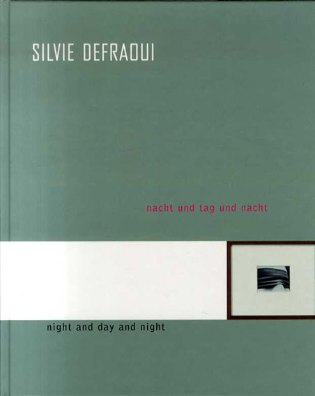 シルヴィー・デフラゥイ Silvie Defraoui: Nacht und Tag und Nacht: Night And Day And Night/