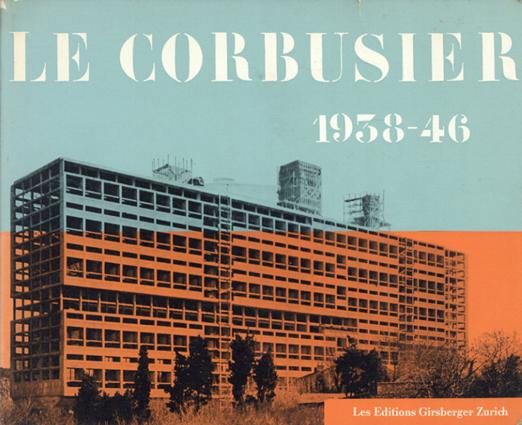 ル・コルビュジエ Le Corbusier: Oeuvre Complete 1938-1946: Quatrieme Edition/Willy Boesiger
