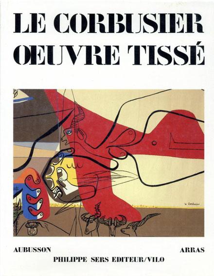 ル・コルビュジエ 織物カタログ・レゾネ Le Corbusier: Oeuvre Tisse/Francois Mathey