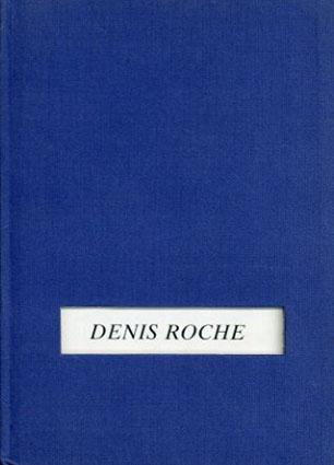 デニス・ロシュ写真集 Denis Roche: Photographies 1965-1989/