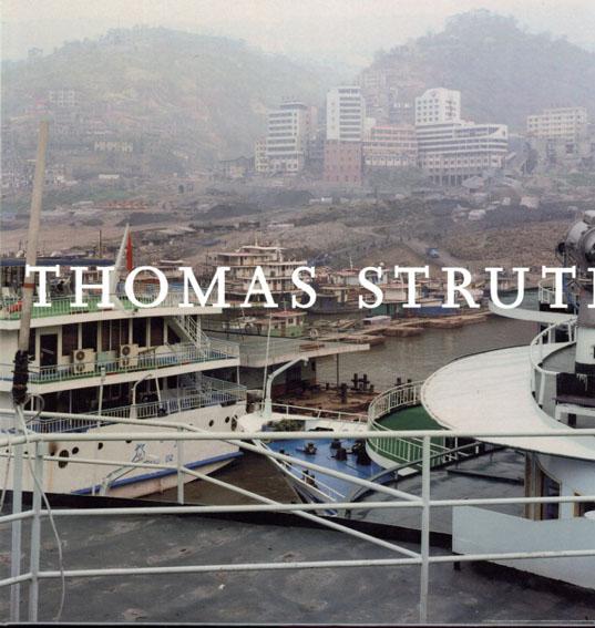 トーマス・シュトゥルート写真集 Thomas Struth: Photografien 1977-2001/Thomas Struth/ Maria Morris