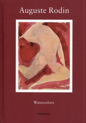 オーギュスト・ロダン Auguste Rodin: Watercolors/