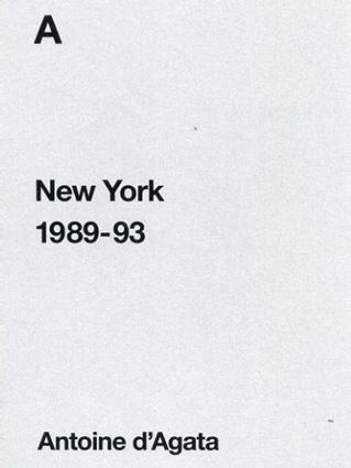 アントワーヌ・ダガタ写真集 Antoine d'Agata New York 1989-93 /