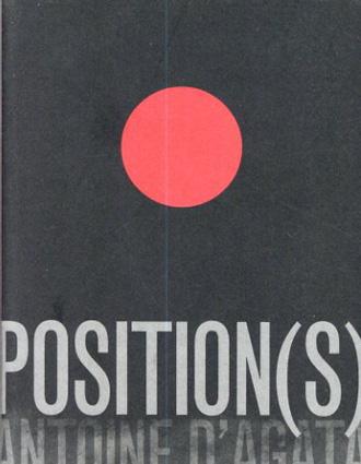 アントワーヌ・ダガタ Antoine D'agata:Position(s)/