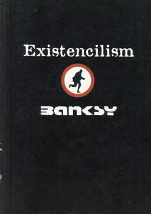 バンクシー Banksy: Existencillism/