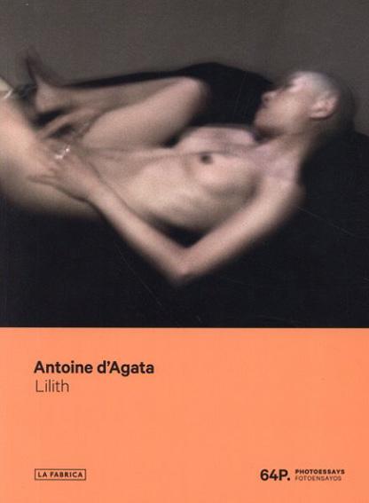 アントワーヌ・ダガタ Antoine D'agata: Lilith/