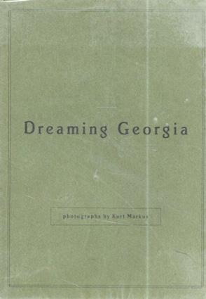 カート・マーカス写真集 Dreaming Georgia/Kurt Markus