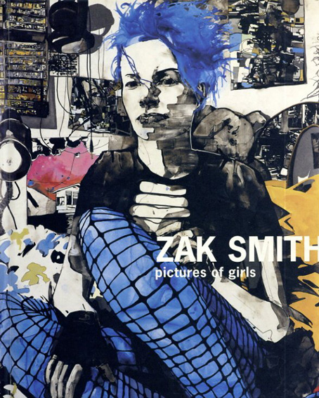 ザック・スミス Zak Smith: Pictures of Girls/Zak Smith