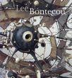 リー・ボンテクー Lee Bontecou: A Retrospective/Donna De Salvo/Mona Hadler/Donald Judd/Elizabeth A. T. Smith/Robert Storr寄 Elizabeth A. T. Smith編のサムネール