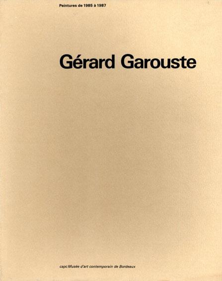 ジェラール・ガルースト Gerard Garouste: Peintures de 1985 a 1987/