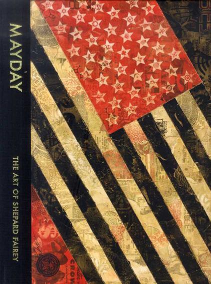 シェパード・フェアリー MAYDAY: The Art of Shepard Fairey/