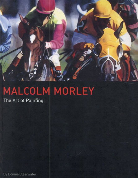 マルコム・モーリー Malcolm Morley: The Art of Painting/