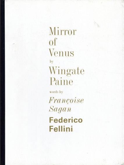 ウィンゲート・ペイン写真集 Wingate Paine: Mirror of Venus/Francoise Sagan/Frederico Fellini