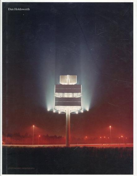 ダン・ホールズワース Dan Holdsworth (Photoworks Monograph)/Dan Holdsworth