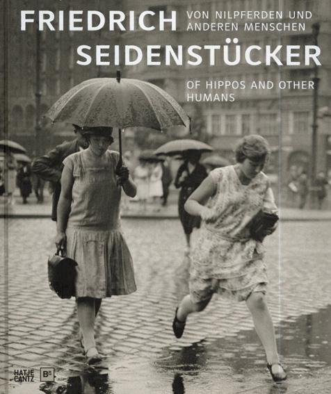 フリードリヒ・サイデンステッカー Friedrich Seidenstucker: Von Nilpferden und Anderen Menschen/Friedrich Seidenstucker