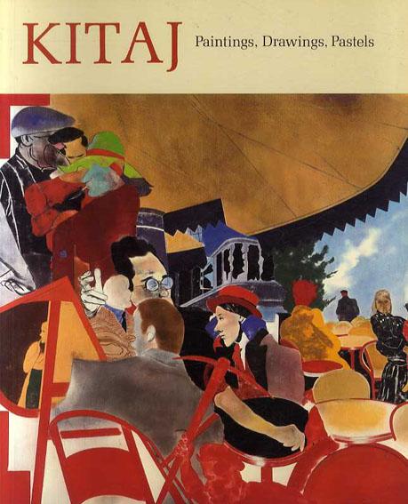 キタイ Kitaj: Paintings,Drawings,Pastels /