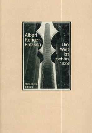 アルベルト・レンガー=パッチュ写真集 Albert Renger-Patzsch: Die Welt ist Schon/Albert Renger-Patzsch