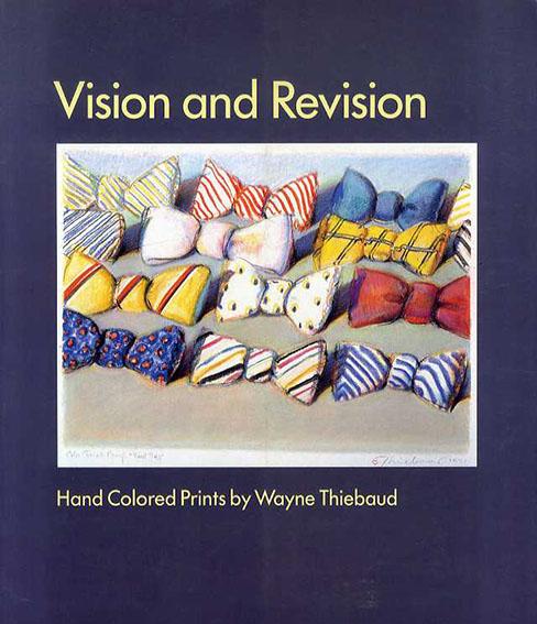 ウェイン・ティーボー Wayne Thiebaud: Vision and Revision/Wayne Thiebaud