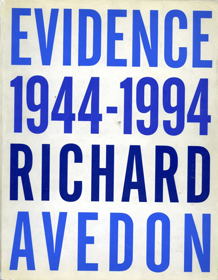 リチャード・アヴェドン写真集 Richard Avedon: Evidence 1944-1994/Richard Avedon