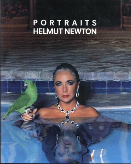 ヘルムート・ニュートン写真集 Portraits/Helmut Newton