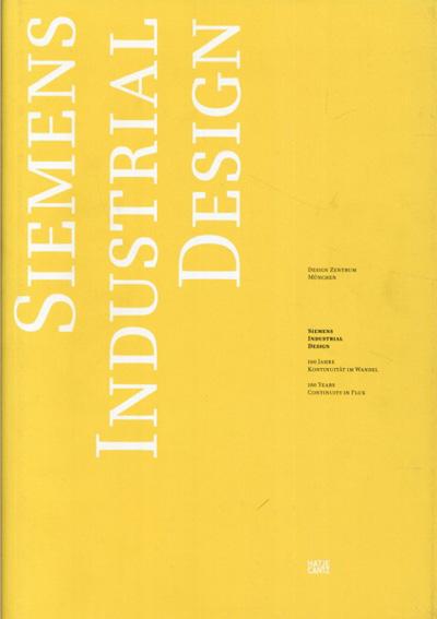 Siemens Industrial Design: 100 Years Of Continuity In Flux/Christoph A. Hoesch/Julius Lengert/Ralf Rummel/Andrea Klunge