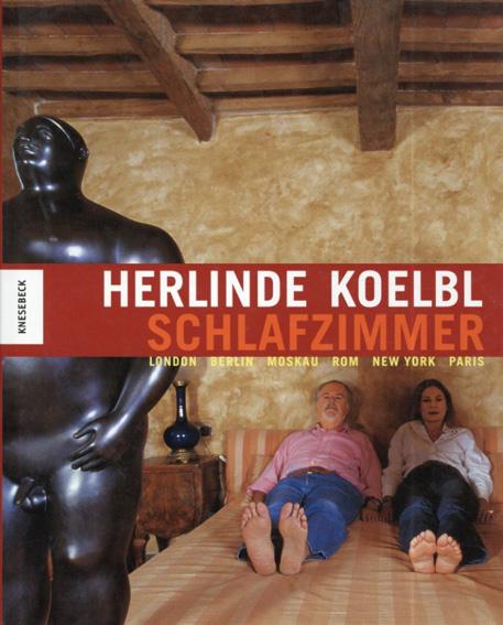 ヘルリンデ・ケルブル Herlinde Koelbl: Schlafzimmer: London, Berlin, Moskau, Rom, New York, Paris/