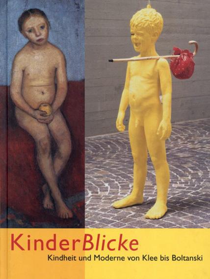 KinderBlicke: Kindheit und Moderne von Klee bis Boltanski/