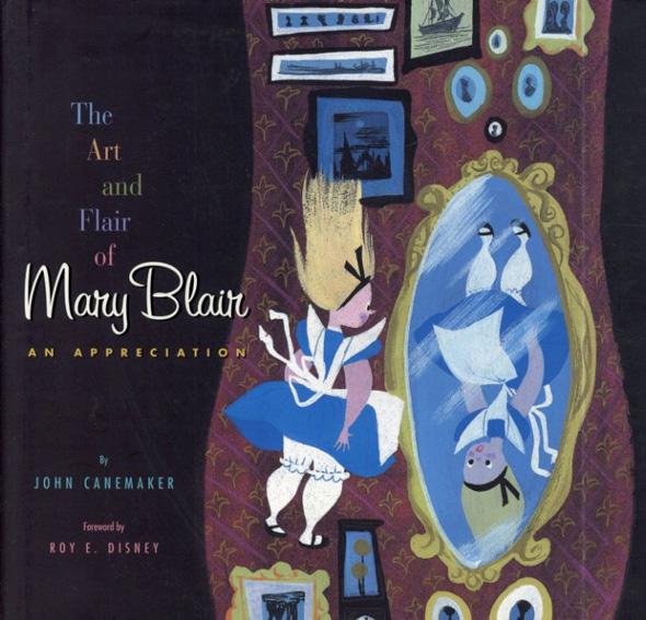ジョン・ケーンメーカー John Canemaker:The Art and Flair of Mary Blair /