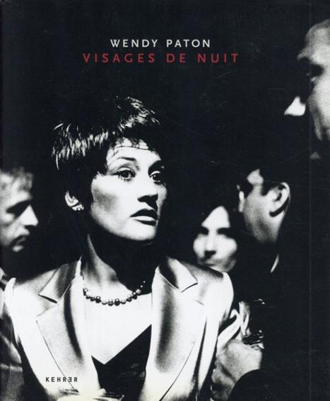 Wendy Paton: Visages De Nuit/