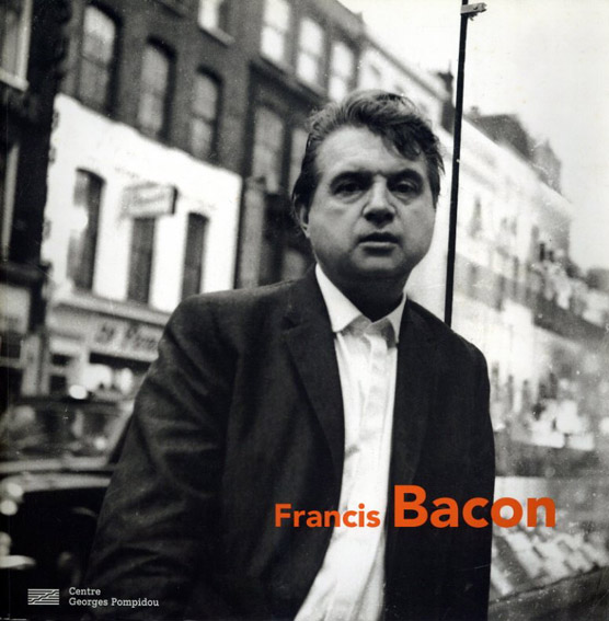 フランシス・ベーコン Francis Bacon : Exposition,Paris,Centre Georges Pompidou/Collectif/David Sylvester/Fabrice Hergott