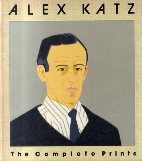 アレックス・カッツ Alex Katz: The Complete Prints/Nicholas P. Maravell