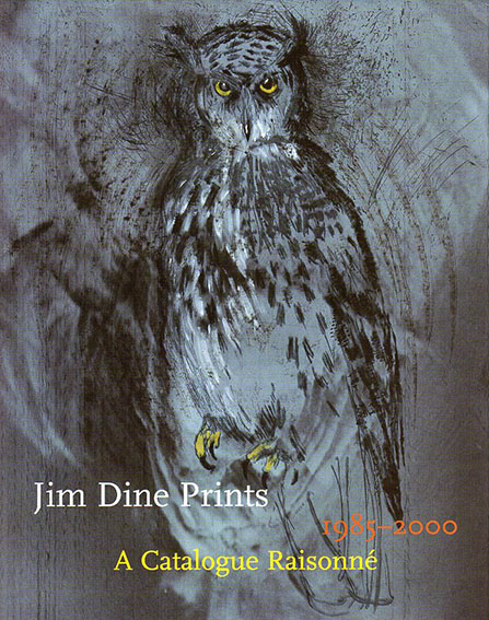 ジム・ダイン レゾネ Jim Dine Prints 1985-2000 A Catalogue Raisonne/Evan M. Maurer寄稿