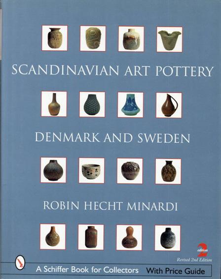 スカンジナビア美術陶器 Scandinavian Art Pottery: Denmark And Sweden/Robin Hecht Minardi/Robin Hecht