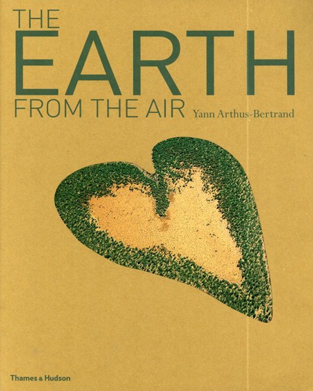 The Earth From the Air/Yann Arthus-Bertrand