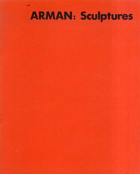 アルマン Arman: Sculptures/