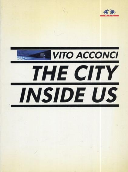ヴィト・アコンチ Vito Acconci: The City Inside Us/