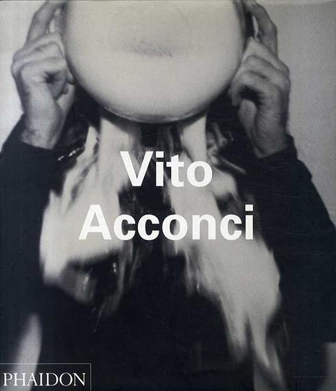 ヴィト・アコンチ Vito Acconci/Vito Acconci