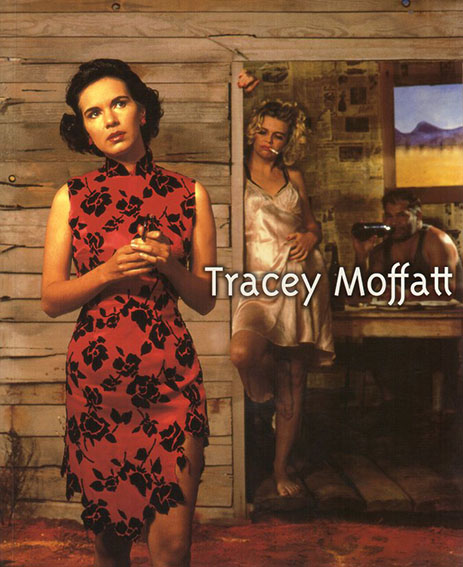 トレーシー・モファット Tracey Moffatt/Regis Durand
