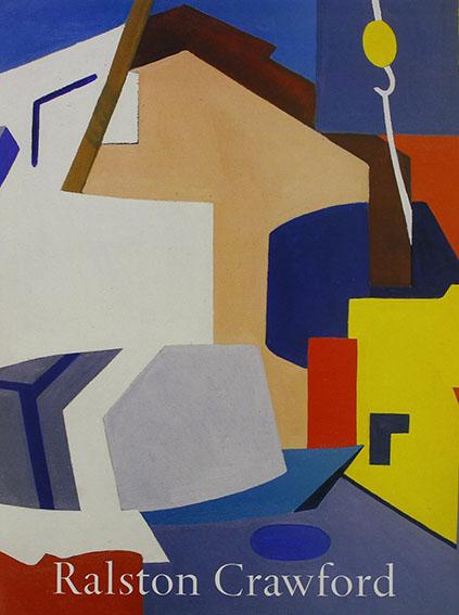 ラルストン・クローフォード Ralston Crawford: Painting and visual experience/Ralston Crawford/William C. Agee