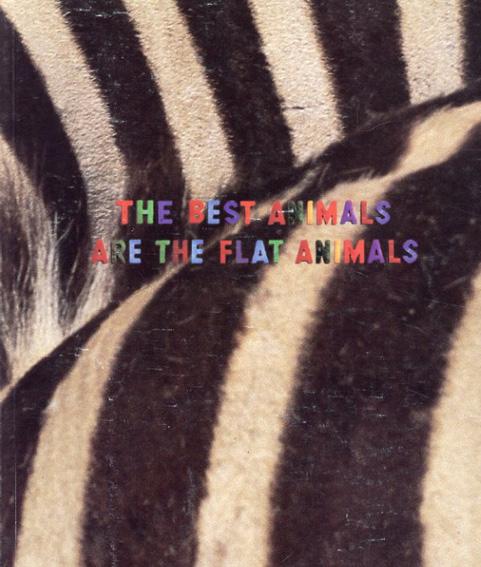 ダイアナ・タター Diana Thater: The Best Animals are The Flat Animals/