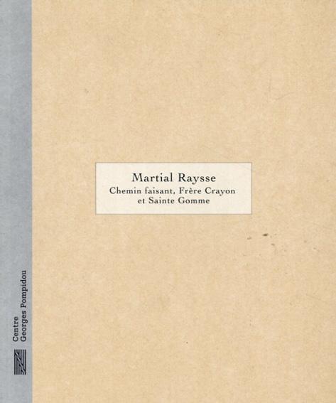 マルシャル・レイス Martial Raysse: Chemin Faisant, Frere Crayon et Sainte Gomme/